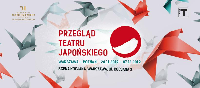 Przegląd Teatru Japońskiego na Scenie KOCJANA